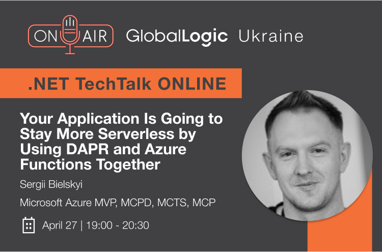 """.NET Online TechTalk """"Your application is going to stay more serverless by using DAPR and Azure Functions together"""""""